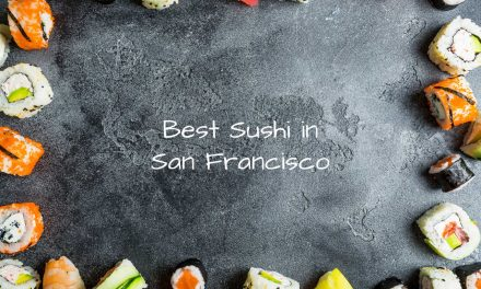 Ready for the Best Sushi in San Francisco?
