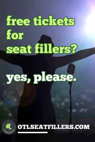seat fillers, seat filling, free tickets, things to do, OTL seat fillers